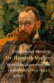 © Uitgeverij Querido Boekomslag Dr. Hendrik Muller Wereldreiziger voor het vaderland (1859-1941)
